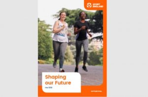 Sport England release - Shaping our Future